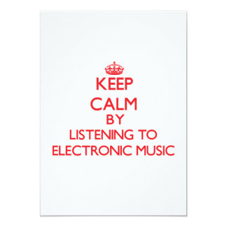 """Keep calm by listening to ELECTRONIC MUSIC 5"""" X 7"""" Invitation Card"""