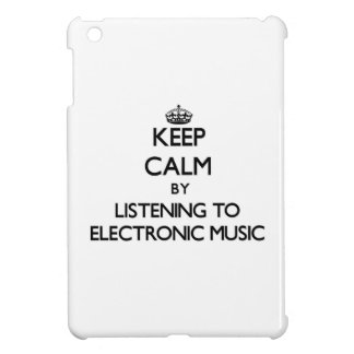 Keep calm by listening to ELECTRONIC MUSIC iPad Mini Cases
