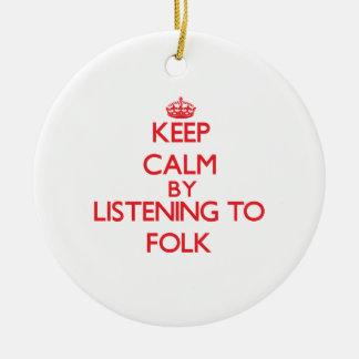 Keep calm by listening to FOLK Ornaments