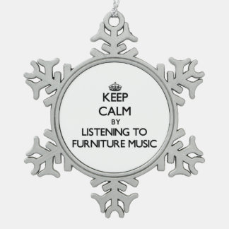 Keep calm by listening to FURNITURE MUSIC Ornament