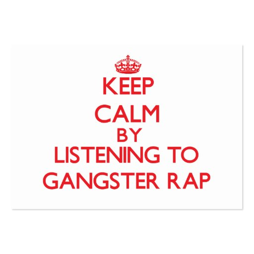Keep calm by listening to GANGSTER RAP Business Card Templates