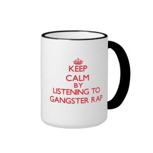 Keep calm by listening to GANGSTER RAP Mug