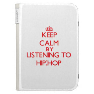 Keep calm by listening to HIP-HOP Kindle 3 Cover