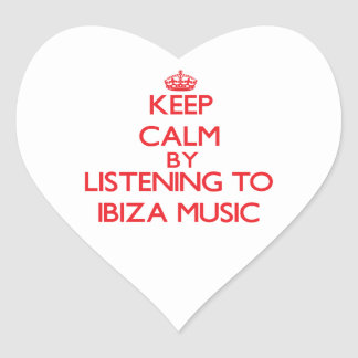 Keep calm by listening to IBIZA MUSIC Heart Stickers