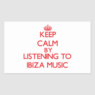 Keep calm by listening to IBIZA MUSIC Rectangular Stickers