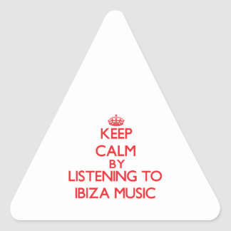 Keep calm by listening to IBIZA MUSIC Stickers