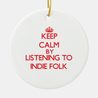 Keep calm by listening to INDIE FOLK Ornament