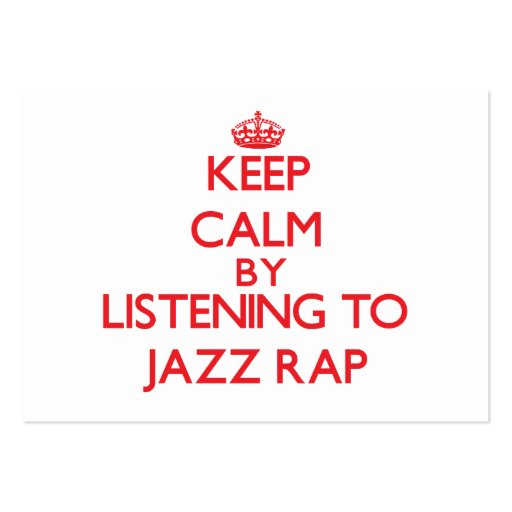 Keep calm by listening to JAZZ RAP Business Card Template