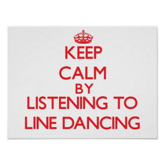 Keep calm by listening to LINE DANCING Poster