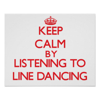 Keep calm by listening to LINE DANCING Print