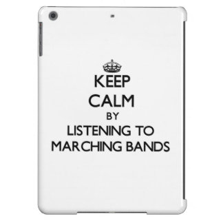 Keep calm by listening to MARCHING BANDS iPad Air Covers