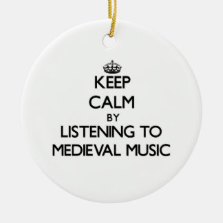 Keep calm by listening to MEDIEVAL MUSIC Ornament