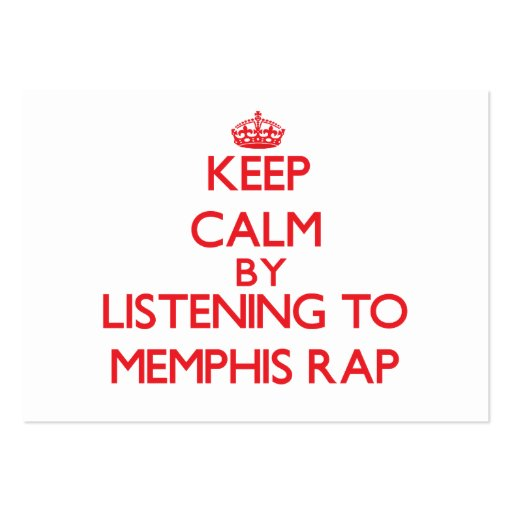 Keep calm by listening to MEMPHIS RAP Business Cards