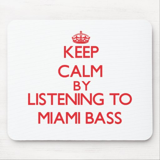 Keep calm by listening to MIAMI BASS Mouse Pad