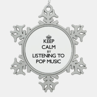 Keep calm by listening to POP MUSIC Ornament