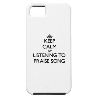 Keep calm by listening to PRAISE SONG iPhone 5 Covers