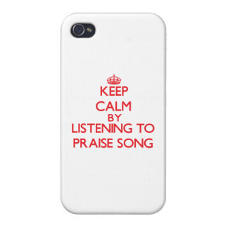 Keep calm by listening to PRAISE SONG Case For iPhone 4