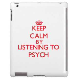 Keep calm by listening to PSYCH