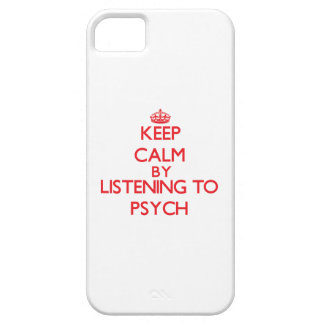 Keep calm by listening to PSYCH iPhone 5 Covers