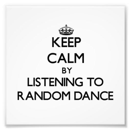 Keep calm by listening to RANDOM DANCE Photograph