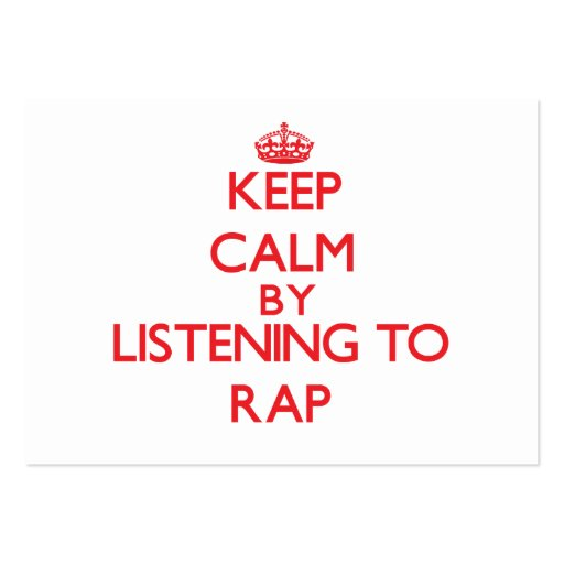 Keep calm by listening to RAP Business Cards