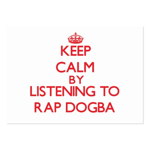 Keep calm by listening to RAP DOGBA Business Card