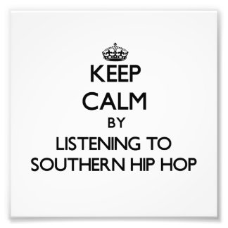 Keep calm by listening to SOUTHERN HIP HOP Photo