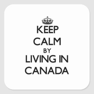 Keep Calm by Living in Canada Stickers