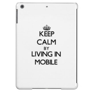 Keep Calm by Living in Mobile Cover For iPad Air