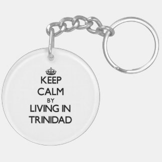 Keep Calm by Living in Trinidad Key Chain