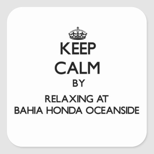Keep calm by relaxing at Bahia Honda Oceanside Flo Stickers