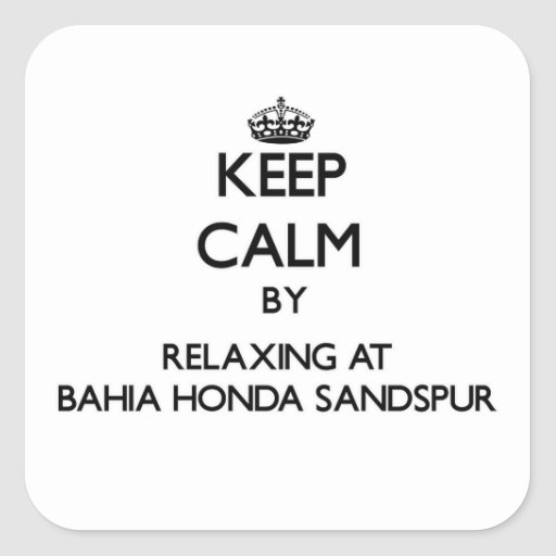 Keep calm by relaxing at Bahia Honda Sandspur Flor Stickers