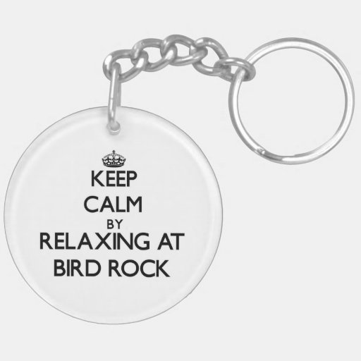Keep calm by relaxing at Bird Rock California Key Chains