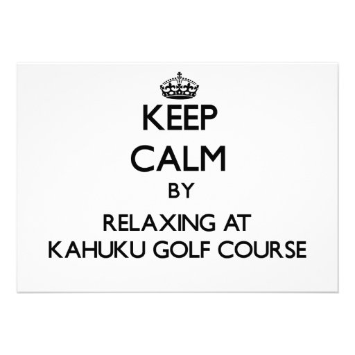 Keep calm by relaxing at Kahuku Golf Course Hawaii Personalized Invite
