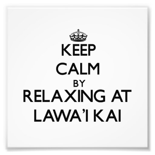 Keep calm by relaxing at Lawa'I Kai Hawaii Photo
