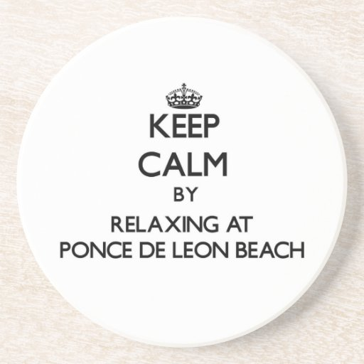 Keep calm by relaxing at Ponce De Leon Beach Flori Drink Coaster