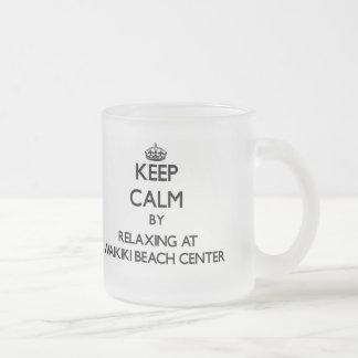 Keep calm by relaxing at Waikiki Beach Center Hawa Mug