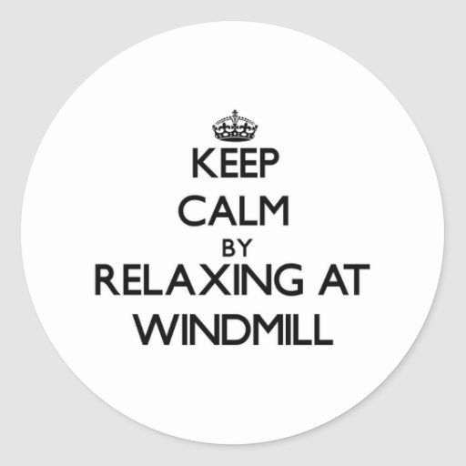 Keep calm by relaxing at Windmill Massachusetts Stickers