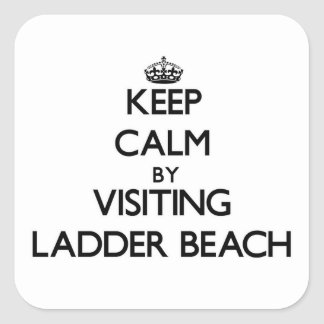 Keep calm by visiting Ladder Beach Northern Marian Square Sticker