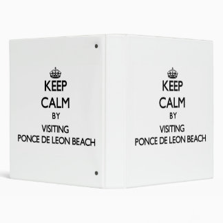 Keep calm by visiting Ponce De Leon Beach Florida Vinyl Binder