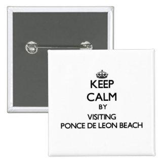 Keep calm by visiting Ponce De Leon Beach Florida Pinback Button