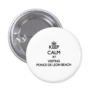 Keep calm by visiting Ponce De Leon Beach Florida Button