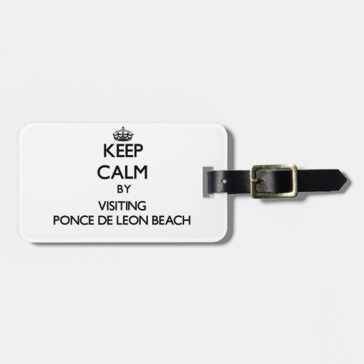 Keep calm by visiting Ponce De Leon Beach Florida Luggage Tag