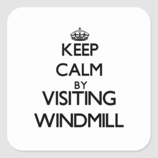 Keep calm by visiting Windmill Massachusetts Square Sticker
