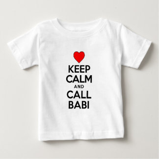 Keep Calm Call Babi Baby T-Shirt