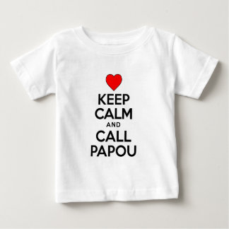Keep Calm Call Papou Baby T-Shirt