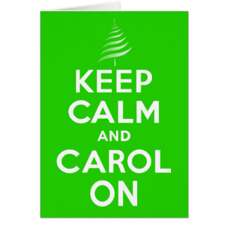 KEEP CALM & Carol On Green Card