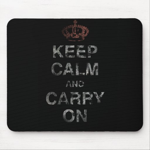 Keep Calm Carry On Mouse Pad