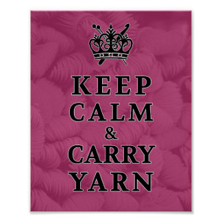 Keep Calm Carry Yarn • Knit Crochet Crafts Poster