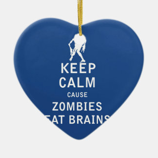 Keep Calm Cause Zombies Eat Brains Ceramic Heart Ornament